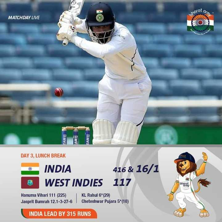 🏏India vs West Indies 🏏 - orat am MATCHDAY LIVE bharat ODO SAM AMIT DAY 3 , LUNCH BREAK INDIA 416 & 16 / 1 WEST INDIES 117 thereby Hanuma Vihari 111 ( 225 ) Jasprit Bumrah 12 . 1 - 3 - 27 - 6 KL Rahul 6 * ( 29 ) Cheteshwar Pujara 5 * ( 10 ) INDIA LEAD BY 315 RUNS - ShareChat