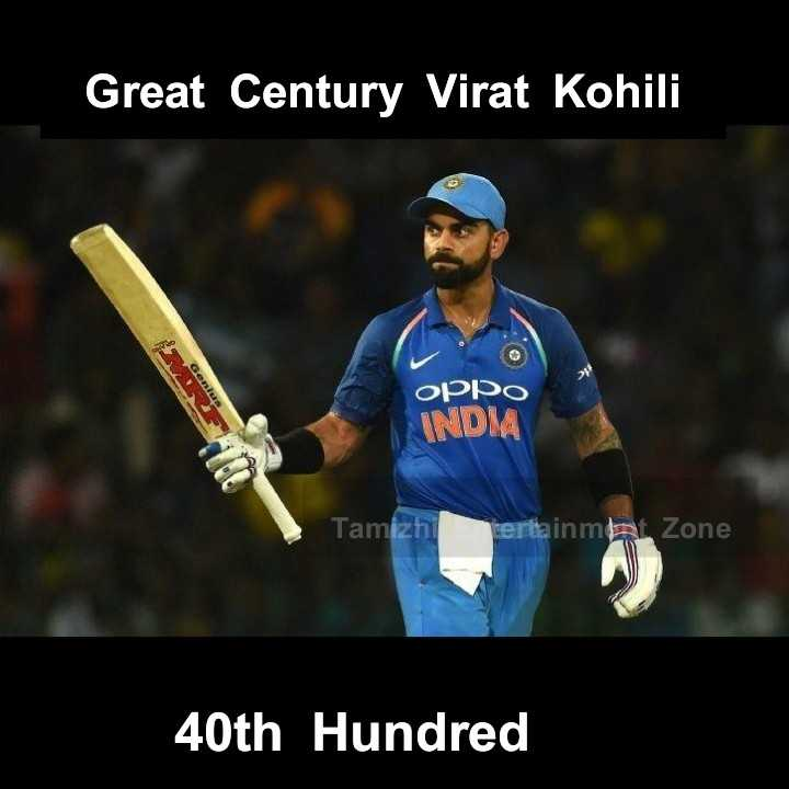 Ind vs Aus 2nd ODI - Great Century Virat Kohili oppo INDIA Tamizhi ertainment Zone 40th Hundred - ShareChat