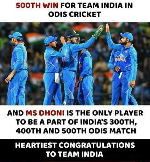 🏏Ind vs Aus 2nd ODI - 500TH WIN FOR TEAM INDIA IN ODIS CRICKET BIO UNTUA AND MS DHONI IS THE ONLY PLAYER TO BE A PART OF INDIA ' S 300TH , 400TH AND 500TH ODIS MATCH HEARTIEST CONGRATULATIONS TO TEAM INDIA - ShareChat