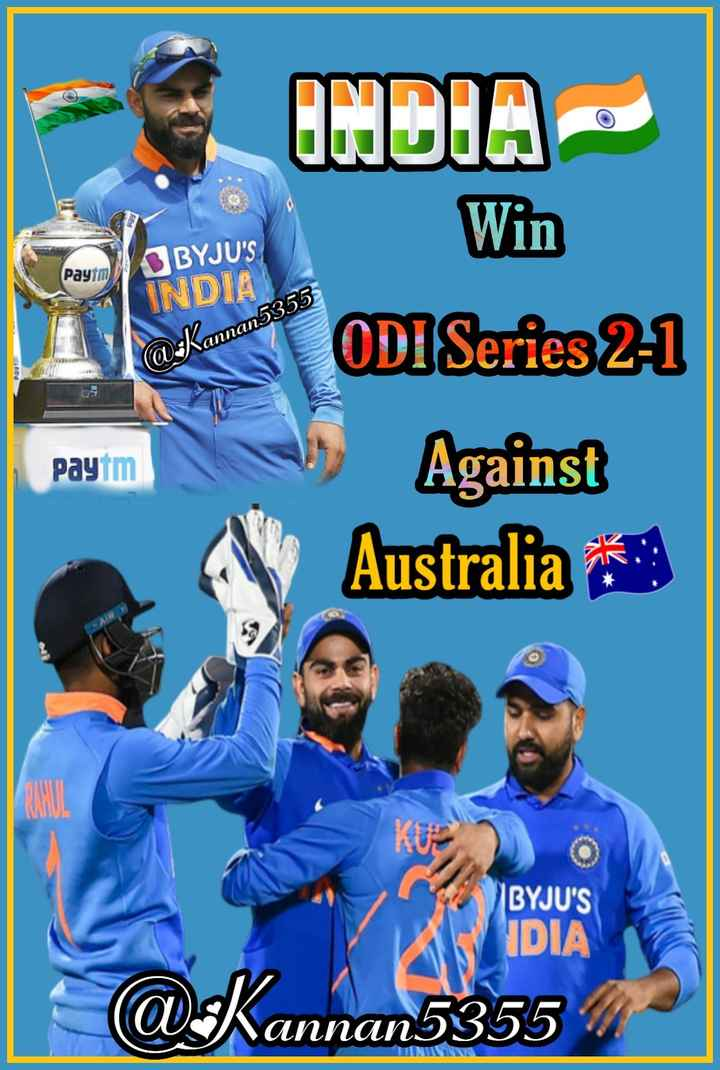 🏏Ind vs Aus 3rd ODI - INDIA Win BYJU ' S Paytm INDIA @ : Kannan53 Nannang ODI Series 2 - 1 Against Australia Paytm BYJU ' S DIA @ Kannan5355 Vannans INIC - ShareChat