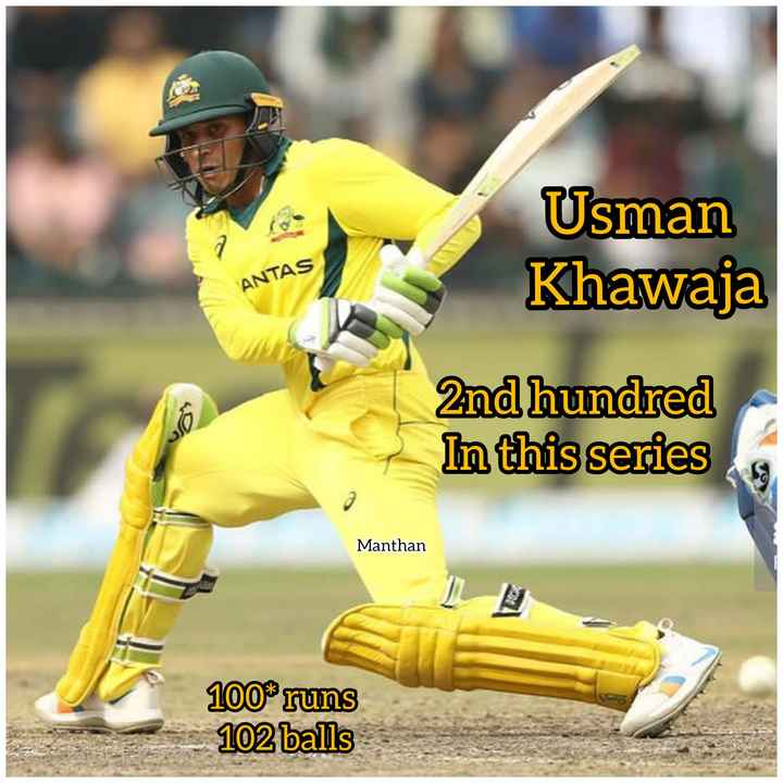 🏏Ind vs Aus 5th ODI - Usman Khawaja ANTAS 2nd hundred In this series Manthan 100 % runs 102 balls - ShareChat
