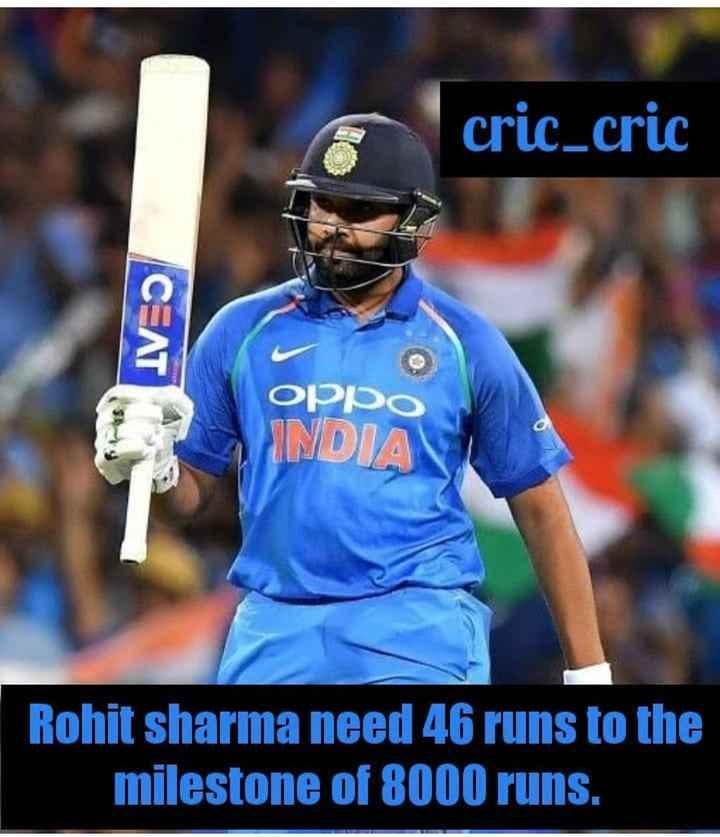 🏏Ind vs Aus 5th ODI - cric _ cric CEAT oppo INDIA Rohit sharma need 46 runs to the milestone of 8000 runs . - ShareChat