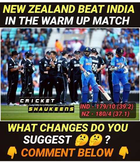 🏏Ind vs Nz वार्मअप मॅच - NEW ZEALAND BEAT INDIA IN THE WARM UP MATCH CRICKET SHAUKEENS IND - 179 / 10 ( 39 . 2 ) , NZ - 180 / 4 ( 37 . 1 ) WHAT CHANGES DO YOU SUGGEST ? COMMENT BELOW - ShareChat