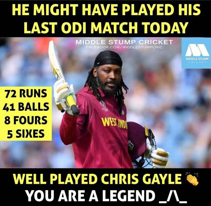 🏏Ind vs WI Live Score - HE MIGHT HAVE PLAYED HIS LAST ODI MATCH TODAY MIDDLE STUMP CRICKET FACEBOOK . COM / MIDDLESTUMPCRIC MIDDLE STUMP CRICKET 72 RUNS 41 BALLS 8 FOURS 5 SIXES WELL PLAYED CHRIS GAYLE YOU ARE A LEGEND _ A _ - ShareChat