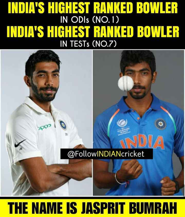 🏏 Ind vs WI - INDIA ' S HIGHEST RANKED BOWLER IN ODIS ( NO . 1 ) INDIA ' S HIGHEST RANKED BOWLER IN TESTS ( NO . 7 ) @ FollowINDIANcricket THE NAME IS JASPRIT BUMRAH - ShareChat