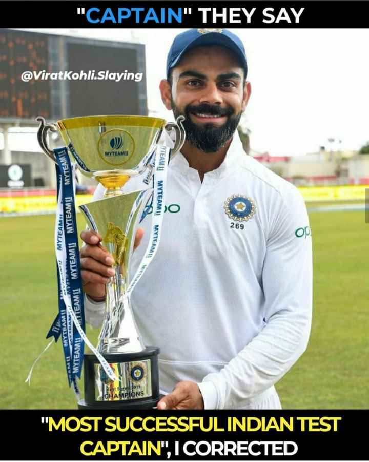🏏 Ind vs WI - CAPTAIN THEY SAY @ Virat Kohli . Slaying MYTEAMU MYTEAM ! lis YTEAMII MYTEAMII MYTEAM 269 MYTEAM TEAM TEAM11 MYTEAM11 MYTEAM U MYSTEM TEAM TEAM KAMI MYTEAMII MYTEAM11 M PS 2019 MPIONS MOST SUCCESSFUL INDIAN TEST CAPTAIN . I CORRECTED - ShareChat