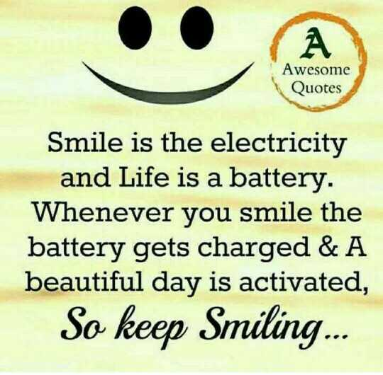 International Happiness Day - Awesome Quotes Smile is the electricity and Life is a battery . Whenever you smile the battery gets charged & A beautiful day is activated , So keep Smiling . . . - ShareChat