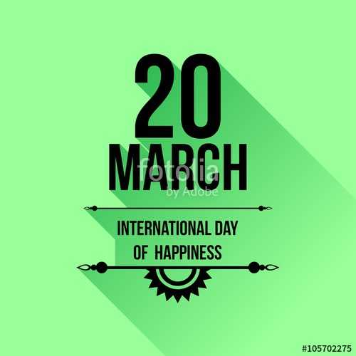International Happiness Day - MARCH Dy Adobe INTERNATIONAL DAY OF HAPPINESS # 105702275 - ShareChat