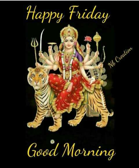Jai Mata di - Happy Friday Ne Creation Good Morning - ShareChat