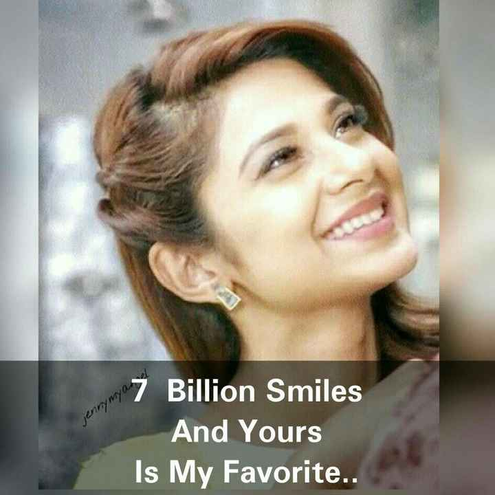 Jennifer winget - mo7 Billion Smiles And Yours Is My Favorite . . - ShareChat