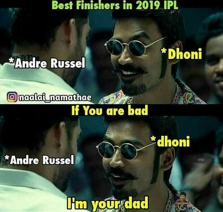 🏏KKR-ஐ அடிச்சித்தூக்கிய CSK - Best Finishers in 2019 IPL mt * Dhoni * Andre Russel naalai namathae If You are bad * dhoni * Andre Russel mt I ' m your dad - ShareChat
