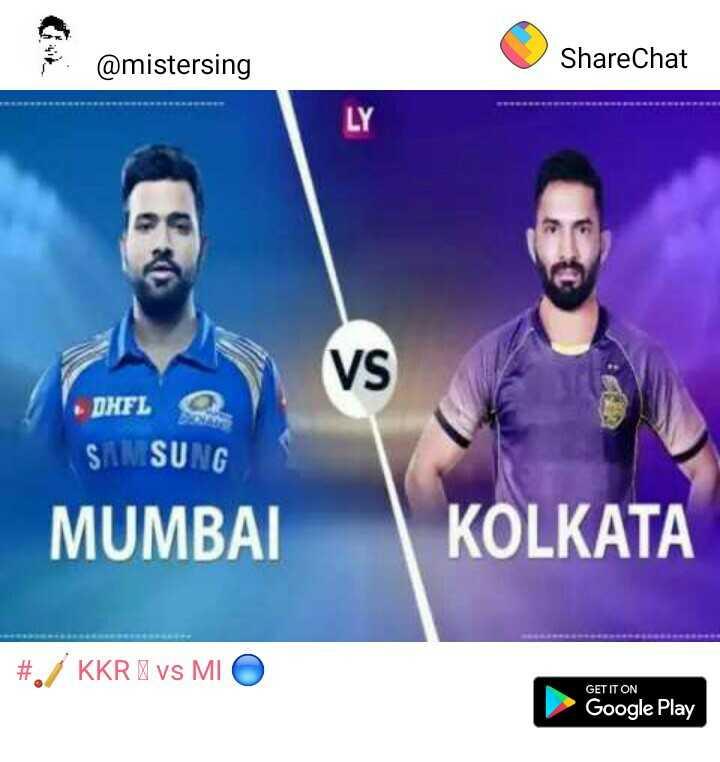 KKR vs MI - @ mistersing ShareChat VS DHFL SAMSUNG MUMBAI KOLKATA # . / KKRA vs MIO GET IT ON Google Play - ShareChat