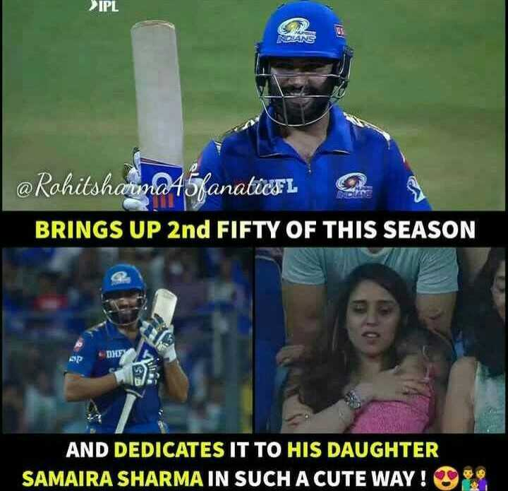 KKR vs MI - IPL @ Rohitsharmd45fanaticFL BRINGS UP 2nd FIFTY OF THIS SEASON AND DEDICATES IT TO HIS DAUGHTER SAMAIRA SHARMA IN SUCH A CUTE WAY ! - ShareChat