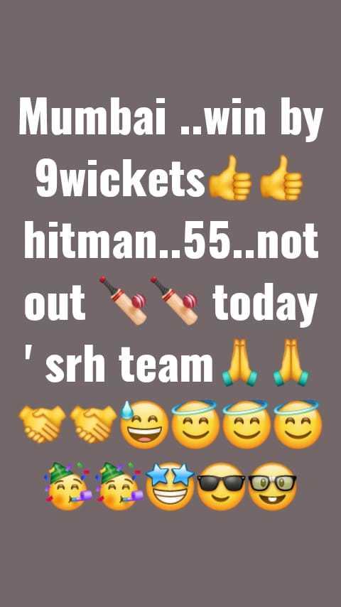 🏏KKR vs MI - Mumbai . . win by 9wickets hitman . . 55 . . not out today srh team , - ShareChat