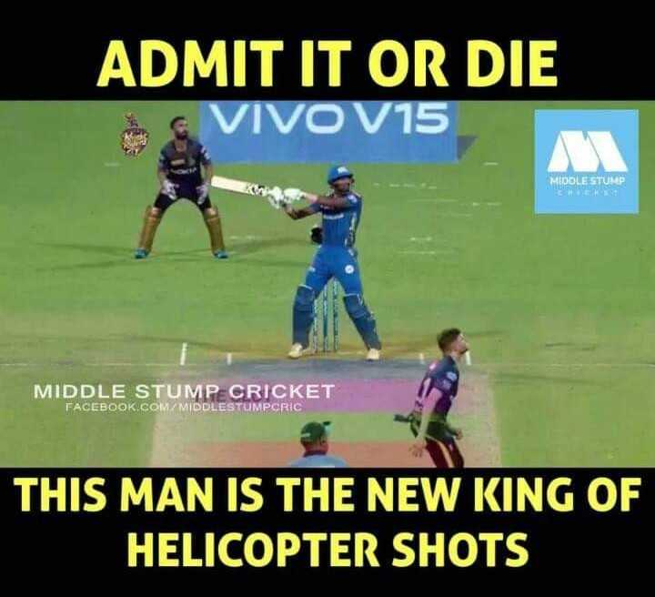 KKR vs MI - ADMIT IT OR DIE IVO V15 MIDDLE STUMP MIDDLE STUMP CRICKET FACEBOOK . COM / MIDDLESTUMPCRIC THIS MAN IS THE NEW KING OF HELICOPTER SHOTS - ShareChat