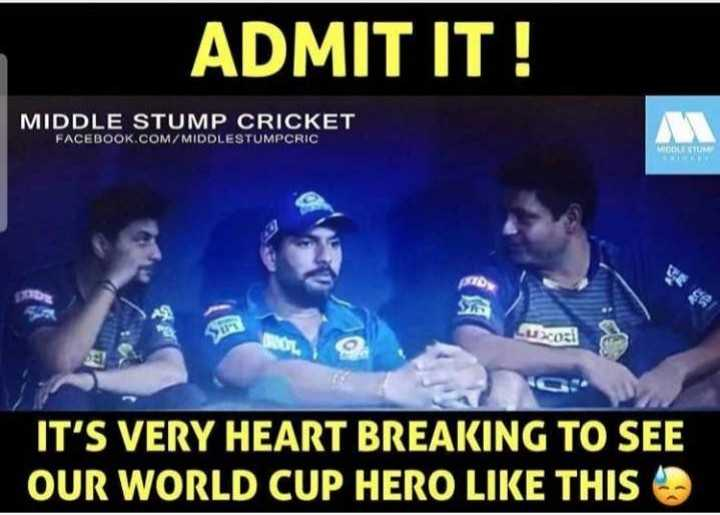🏏KKR vs MI - ADMIT IT ! MIDDLE STUMP CRICKET FACEBOOK . COM / MIDDLESTUMPCRIC MOLESTI PRTO Luxozi IT ' S VERY HEART BREAKING TO SEE OUR WORLD CUP HERO LIKE THIS - ShareChat