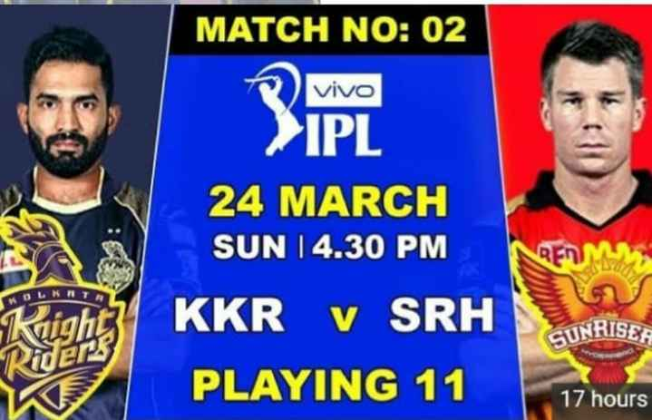 💜 KKR vs SRH 🔶 - MATCH NO : 02 vivo > IPL 24 MARCH SUN 14 . 30 PM LRT SUNRISER KKR v SRH PLAYING 11 17 hours - ShareChat