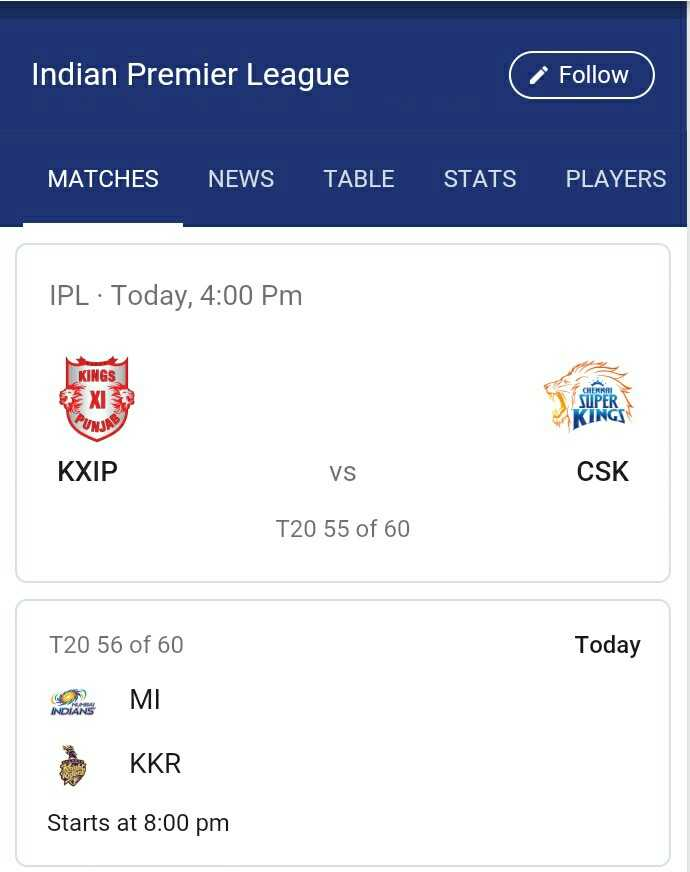 🏏 KXIP vs CSK - Indian Premier League Follow MATCHES NEWS TABLE STATS PLAYERS IPL · Today , 4 : 00 PM KINGS CHENNAI SUPER KINGS SUPER KXIP Vs CSK T20 55 of 60 Today T20 56 of 60 MI KKR Starts at 8 : 00 pm - ShareChat