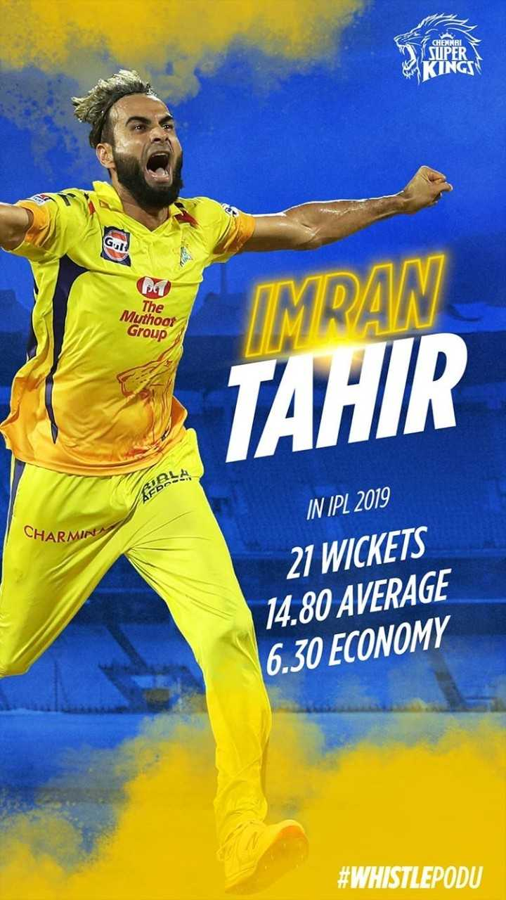 🏏KXIP vs CSK - CHENNAI SUPER KINGS Gul ! The Muthoot Group IMRAN TAHIR FBLA CHARMIN IN IPL 2019 21 WICKETS 14 . 80 AVERAGE 6 . 30 ECONOMY # WHISTLEPODU - ShareChat