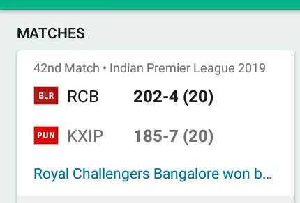 KXIP vs RCB - MATCHES 42nd Match . Indian Premier League 2019 BLR RCB 202 - 4 ( 20 ) PUN KXIP 185 - 7 ( 20 ) Royal Challengers Bangalore won b . . . - ShareChat