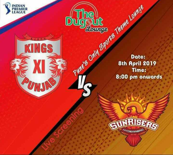 💗 KXIP vs SRH 🔶: 8 એપ્રિલ - ) INDIAN PREMIER LEAGUE The Dugout Elounge KINGS B XI Date : 8th April 2019 Time : 8 : 00 pm onwards Pune ' s Only Sports Theme Lounge UND SUNRISERS YOERAER Live Screening - ShareChat