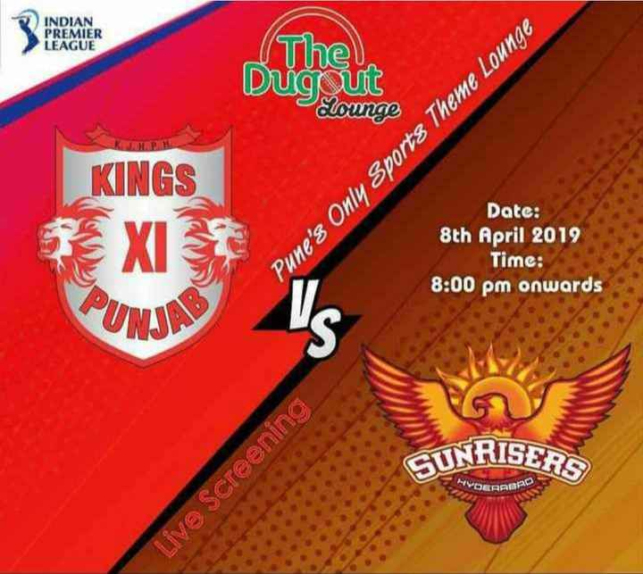 💗 KXIP vs SRH 🔶 - INDIAN PREMIER LEAGUE ( The Dugounge Dugout KINGS Date : 8th April 2012 Time : 8 : 00 pm onwards Pune ' s Only Sports Theme Lounge UM SUNRISERS WDERABAD Live screening - ShareChat