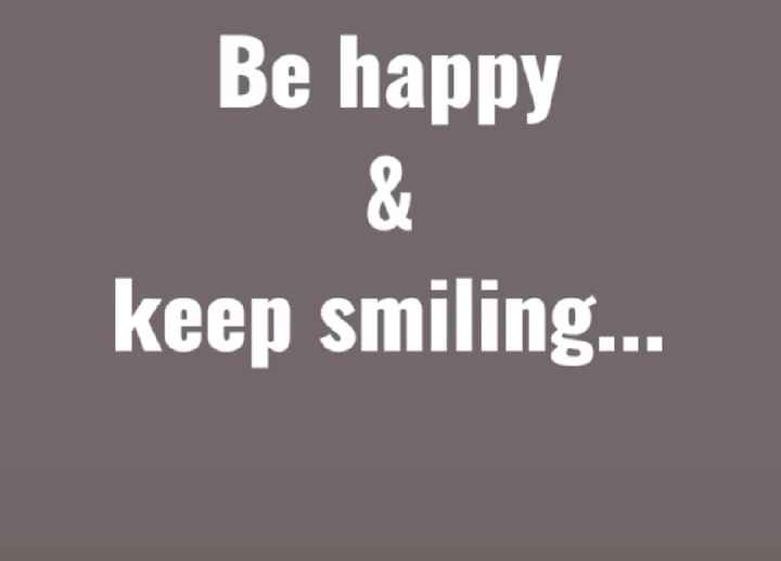 Keep smiling - Be happy keep smiling . . . - ShareChat