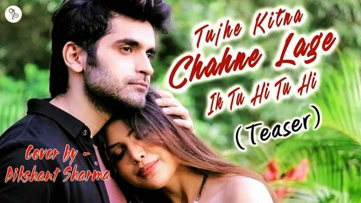 Like Video - Tujhe Kitna Chakne Lage The Tu Hi Tu Hi ( Teaser ) Cover by a Dikshant Sharma - ShareChat