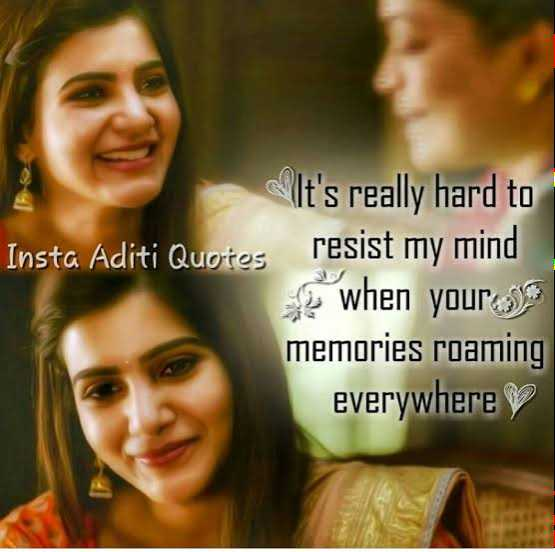 💖 Love You - Insta Aditi Quotes It ' s really hard to resist my mind when your . com memories roaming everywhere - ShareChat