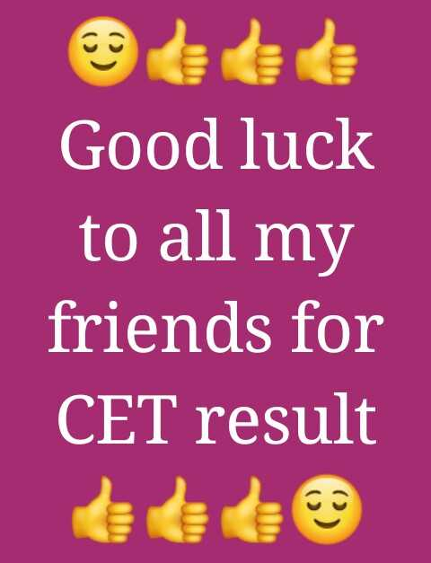 🗞MHT CET 2019 निकाल - Good luck to all my friends for CET result - ShareChat