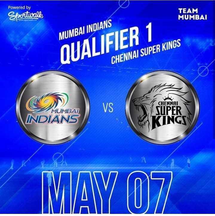 🏏MI vs CSK - Powered by Sportwall TEAM MUMBAI MUMBAI INDIANS QUALIFIER 1 CHENNAI SUPER KINGS CHENNAI MUMBAI INDIANS SUPER KINGSV MAY 07 - ShareChat