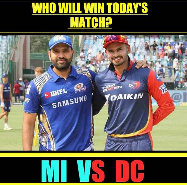 MI vs Dc - WHO WILL WIN TODAY ' S MATCH ? SUZUKI . DHFL SAMSUNG DAIKIN MI VS DC - ShareChat
