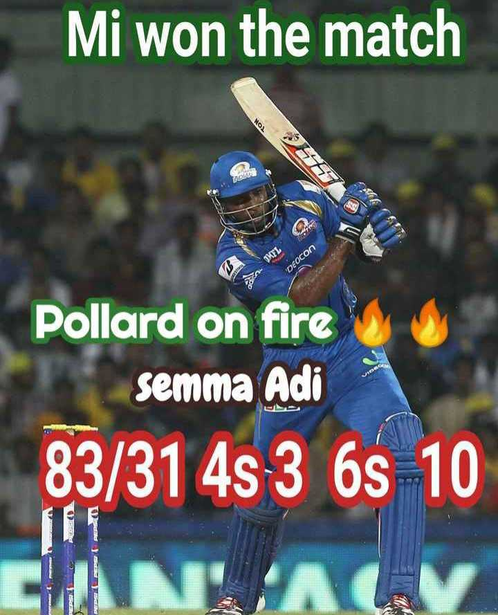 🏏MI vs KXIP - Mi won the match TROLE DUFLch DEOCON Pollard on fire semma Adi 83 / 31 4s 3 6s 10 NATV scaldsd - ShareChat