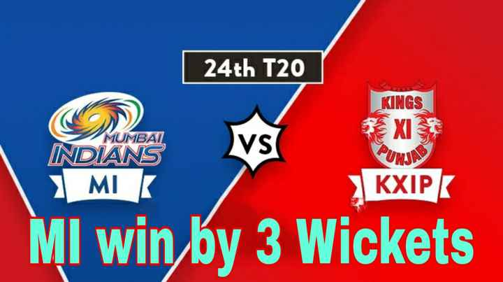 🏏MI vs KXIP - 24th T20 KINGS XI MUMBAI VS INDIANS MI KXIPK Ml win by 3 Wickets - ShareChat