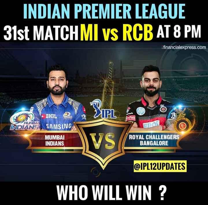 MI vs RCB - INDIAN PREMIER LEAGUE 31st MATCHMI vs RCB AT 8 PM financialexpress . com Op DHIL MUMBAI INDIANS SAMSUNG EROS MUMBAI INDIANS ROYAL CHALLENGERS BANGALORE @ IPL12UPDATES WHO WILL WIN ? - ShareChat