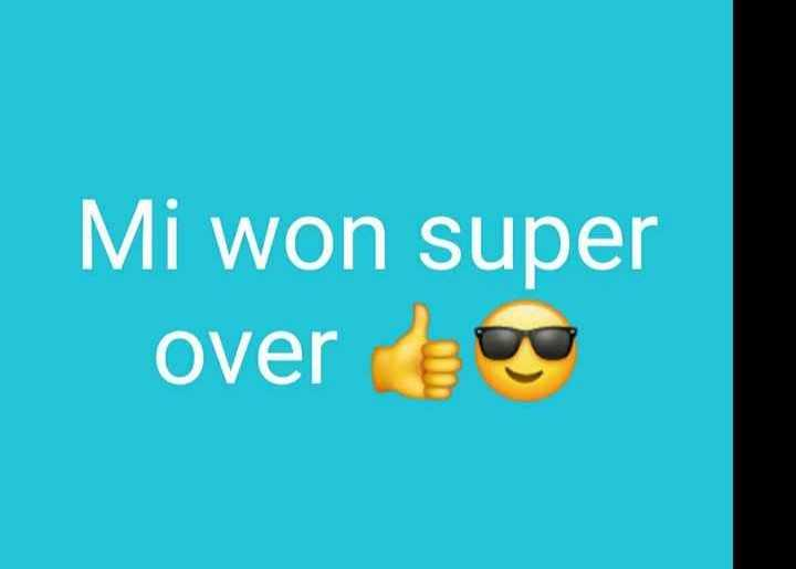 🔵 MI vs SRH 🔶 2મે - Mi won super over ve - ShareChat