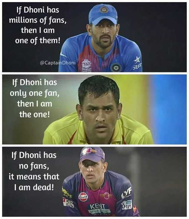 🏆MS धोनी - If Dhoni has millions of fans , then I am one of them ! @ Captain Dhoni Star If Dhoni has only one fan , then I am the one ! If Dhoni has no fans , it means that I am dead ! auto . KENT MARO - ShareChat