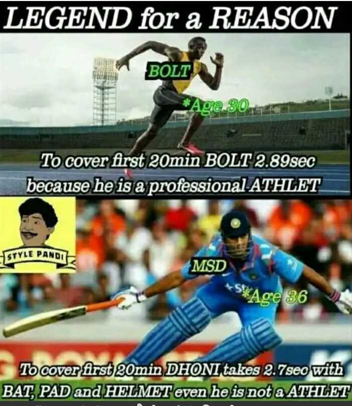 MS ಧೋನಿ - LEGEND for a REASON BOLT * Age 30 To cover first 20min BOLT 2 . 89sec because he is a professional ATHLET MSD * Age 36 To cover first 20min DHONI takes 2 . 7seo with BAT , PAD and HELMET even he is not a ATHLET - ShareChat
