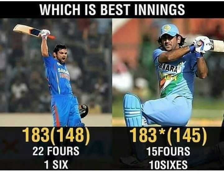 💖 MS Dhoni - WHICH IS BEST INNINGS TARA 183 ( 148 ) 22 FOURS 1 SIX 183 * ( 145 ) 15FOURS 10SIXES - ShareChat