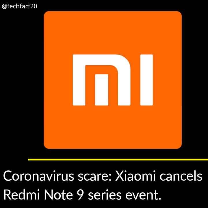 📱Mi ਲਵਰਜ਼ - @ techfact20 וח Coronavirus scare : Xiaomi cancels Redmi Note 9 series event . - ShareChat