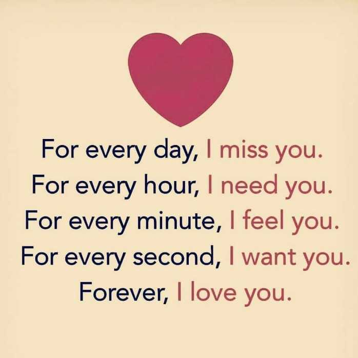 Missu - For every day , I miss you . For every hour , I need you . For every minute , I feel you . For every second , I want you . Forever , I love you . - ShareChat