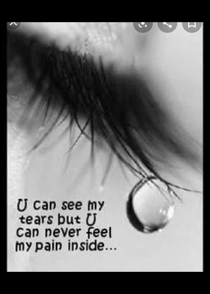 😢 Miss you - U can see my tears but U can never feel my pain inside . . . - ShareChat