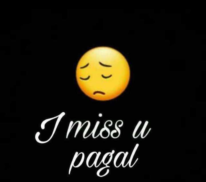 😢 Miss you - I miss u pagal - ShareChat