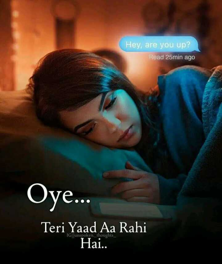 😢 Miss you - Hey , are you up ? Read 25min ago Oye . . . Teri Yaad Aa Rahi Hai . . IG unspoken . _ thoughts - ShareChat