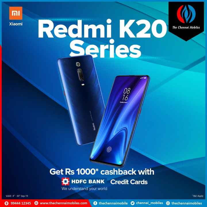 📱Mobile Phones - וח Xiaomi The Chennai Mobiles Redmi K20 Series Redmi Get Rs 1000 * cashback with HDFC BANK Credit Cards We understand your world Valid : 4h - 30 Sep 19 * T & C Apply 99444 12345 0 www . thechennaimobiles . com thechennaimobile chennai _ mobiles thechennaimobiles - ShareChat