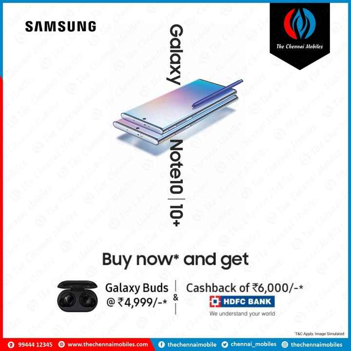 📱Mobile Phones - SAMSUNG : he Chen The Chennai Mobiles Galaxy Mobile The Chennart Mobiles The Chennai Mobi The Chen The Chennai to bile Note10 10 + The Chennai Mobile The Centrala billes Buy now * and get Galaxy Buds Cashback of 36 , 000 / - * @ 34 , 999 / - * & de Chernet Mobile - HDFC BANK We understand your world * T & C Apply . Image Simulated chennai _ mobiles Othechennaimobiles 215 99444 12345 @ www . thechennaimobiles . com thechennaimobile - ShareChat
