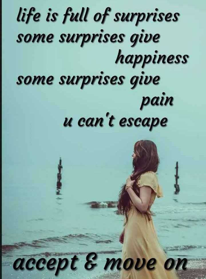 👍 Monday Motivation - life is full of surprises some surprises give happiness some surprises give pain u can ' t escape accept & move on - ShareChat