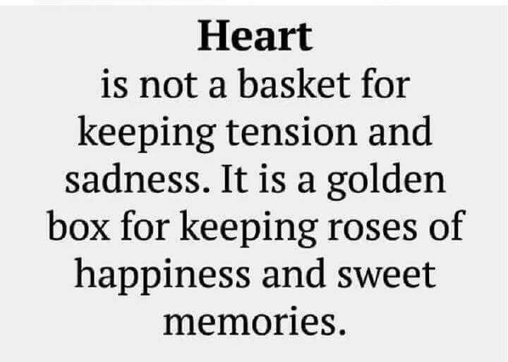 👍 Monday Motivation - Heart is not a basket for keeping tension and sadness . It is a golden box for keeping roses of happiness and sweet memories . - ShareChat