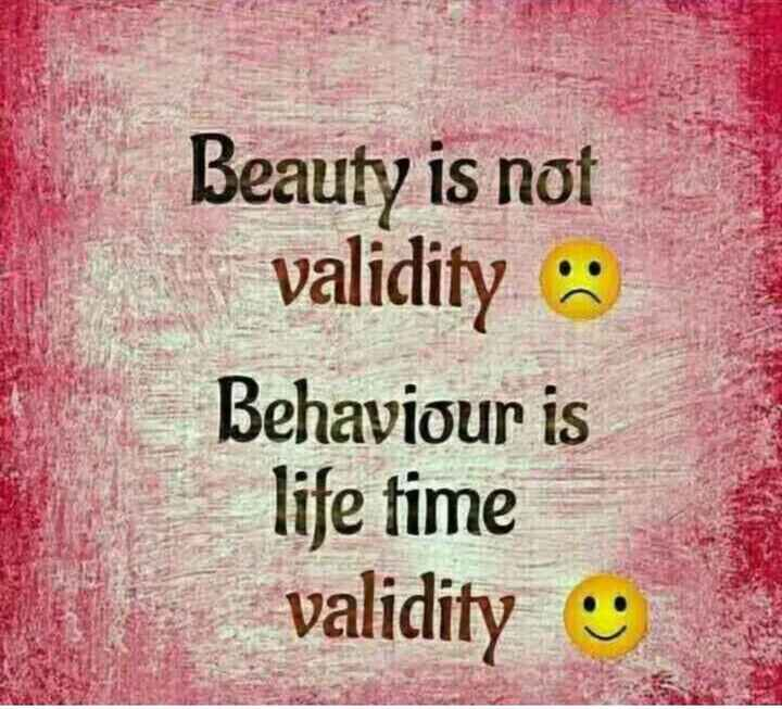 👍 Monday Motivation - Beauty is not bi validity : Behaviour is - life time validity - ShareChat