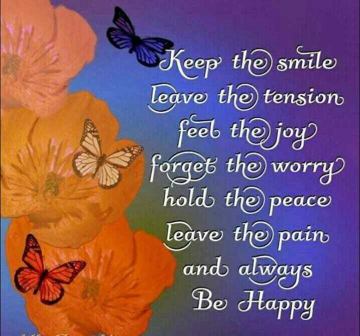 👍 Monday Motivation - Keep the smile leave the tension feel the joy forget the worry hold the peace leave the pain and always Be Happy - ShareChat